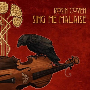 Rosin Coven Sing Me Malaise